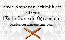 Evde Ramazan Etkinlikleri 26.Gün –  Kadir Suresini Öğrenelim