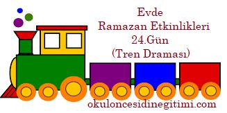 Evde Ramazan Etkinlikleri 24.Gün – Tren Draması