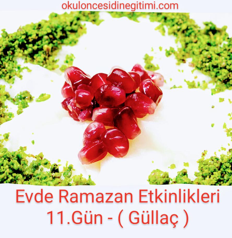 Evde Ramazan Etkinlikleri  11.Gün – Ramazan Tatlısı Güllaç