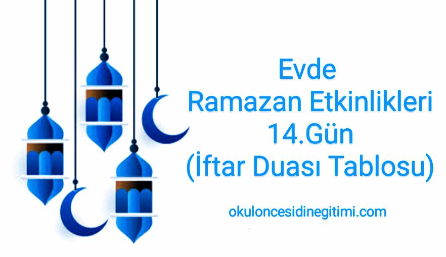 Evde Ramazan Etkinlikleri 14.Gün – İftar Duası Tablosu