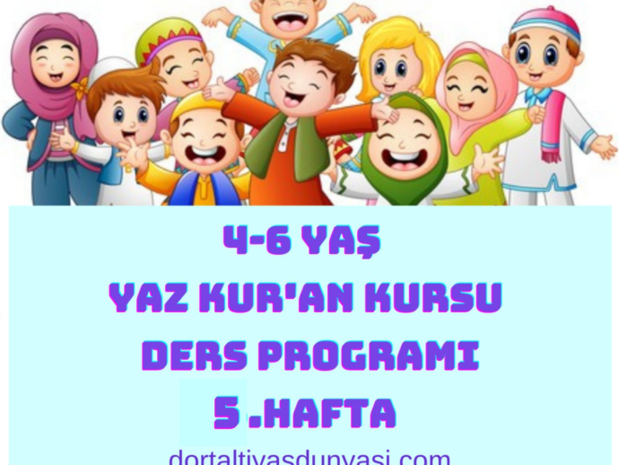 4-6 Yaş Yaz Kur'an Kursu Ders Programı 5.Hafta